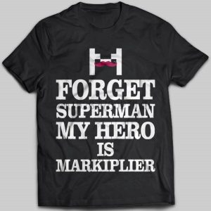 Brand Forget Superman My Hero Is Markiplier T-SHIRT Men